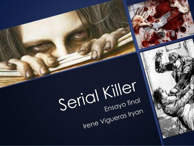 """ Personas que matan  por lo menos en  tres ocasiones con  un intervalo entre  cada asesinato"""""""