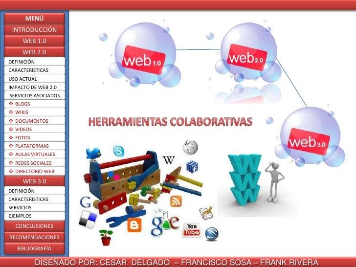 MENÚ INTRODUCCIÓN     WEB 1.0     WEB 2.0DEFINICIÓNCARACTERISTICASUSO ACTUALIMPACTO DE WEB 2.0SERVICIOS ASOCIADOS BLOGS ...