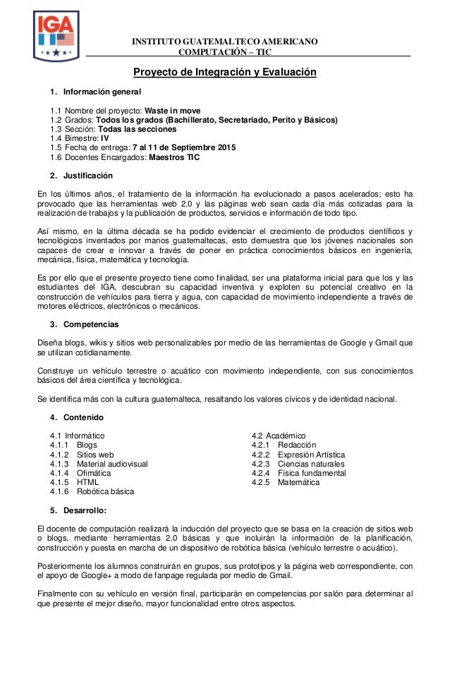 INSTITUTO GUATEMALTECO AMERICANO COMPUTACIÓN – TIC Proyecto de Integración y Evaluación 1. Información general 1.1 Nombre ...