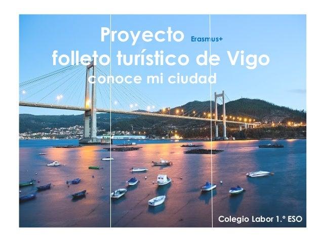 Proyecto Erasmus+ folleto turístico de Vigo conoce mi ciudad Colegio Labor 1.º ESO