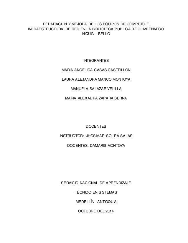 REPARACIÓN Y MEJORA DE LOS EQUIPOS DE CÓMPUTO E  INFRAESTRUCTURA DE RED EN LA BIBLIOTECA PÚBLICA DE COMFENALCO  NIQUIA - B...