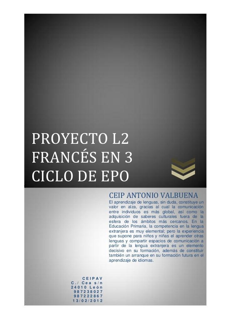PROYECTO L2FRANCÉS EN 3CICLO DE EPO                  CEIP ANTONIO VALBUENA                  El aprendizaje de lenguas, sin...