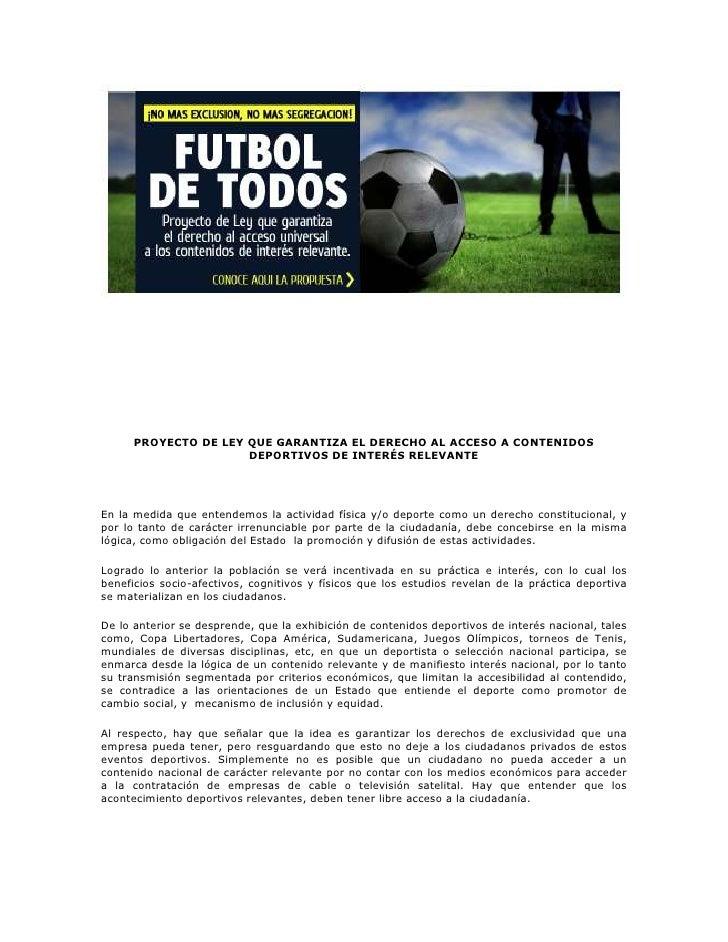 PROYECTO DE LEY QUE GARANTIZA EL DERECHO AL ACCESO A CONTENIDOS                      DEPORTIVOS DE INTERÉS RELEVANTEEn la ...