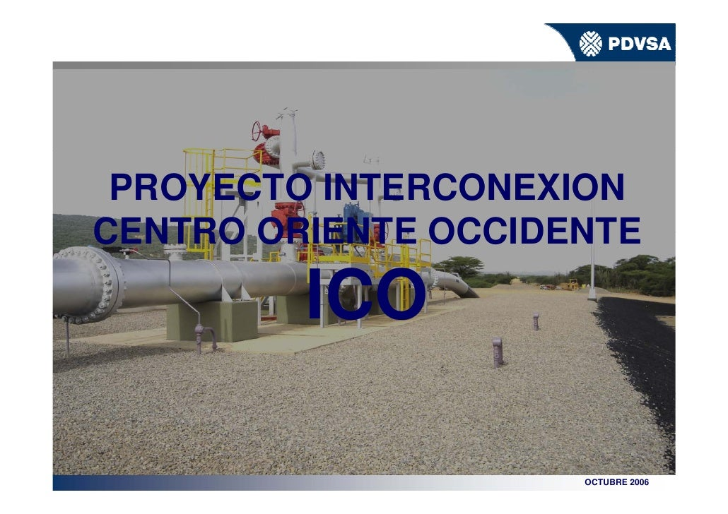 Proyecto Interconexión Centro Oriente Occidente ICO         PROYECTO INTERCONEXION    CENTRO ORIENTE OCCIDENTE            ...