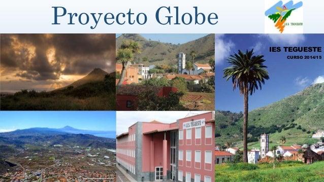 Proyecto Globe IES TEGUESTE CURSO 2014/15