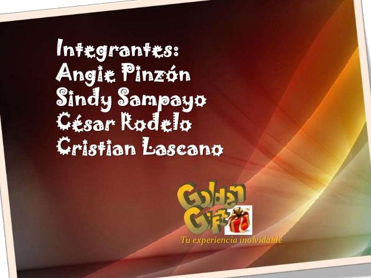l<br />G<br />n<br />d<br />o<br />e<br />G<br />t<br />i<br />f<br />Integrantes:<br />Angie Pinzón<br />Sindy Sampayo<br...