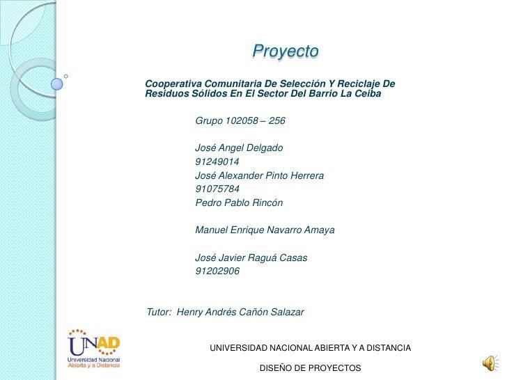 ProyectoCooperativa Comunitaria De Selección Y Reciclaje DeResiduos Sólidos En El Sector Del Barrio La Ceiba          Grup...