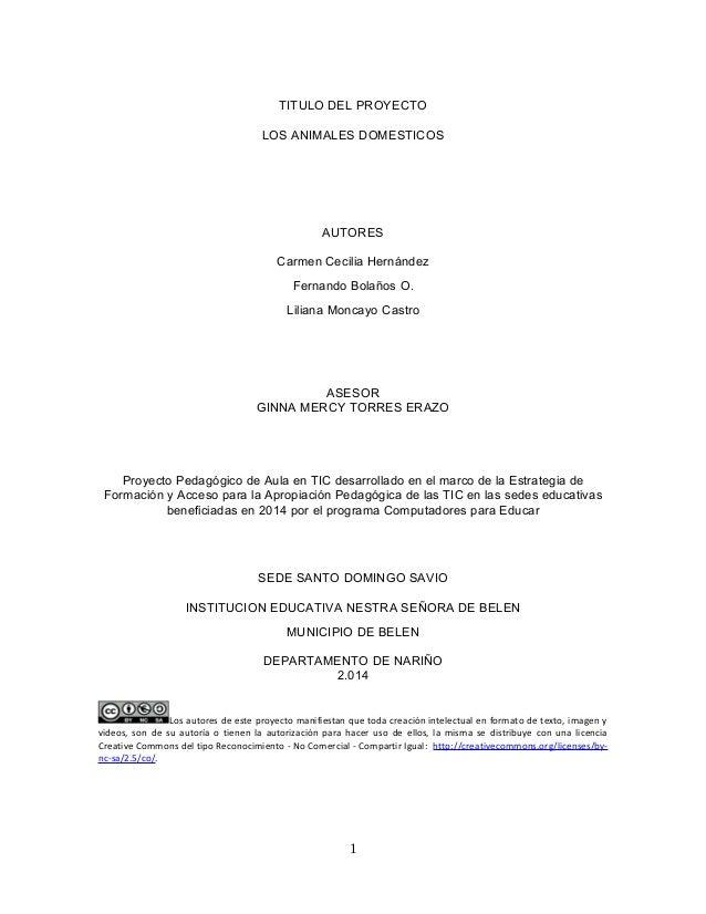TITULO DEL PROYECTO  LOS ANIMALES DOMESTICOS  AUTORES  Carmen Cecilia Hernández  Fernando Bolaños O.  Liliana Moncayo Cast...
