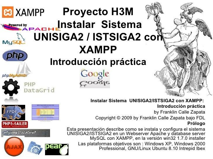 Proyecto H3M  Instalar  Sistema UNISIGA2 / ISTSIGA2 con XAMPP Introducción práctica Instalar Sistema  UNISIGA2/ISTSIGA2 co...