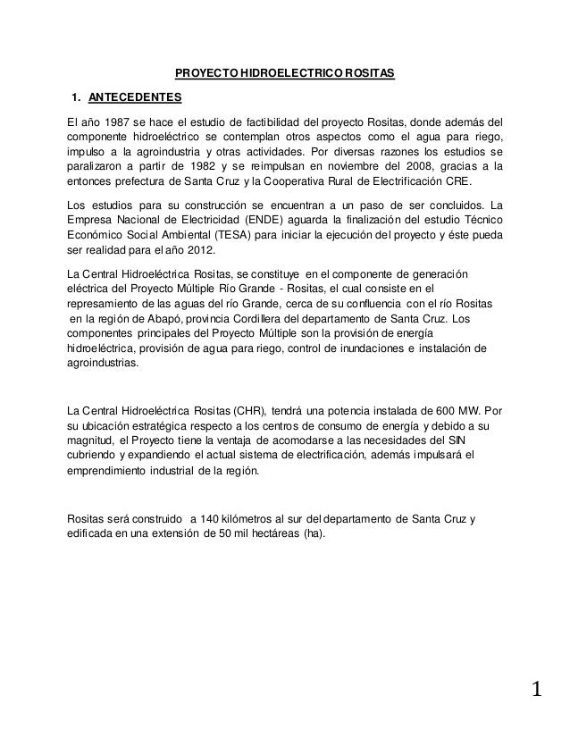 1  PROYECTO HIDROELECTRICO ROSITAS  1. ANTECEDENTES  El año 1987 se hace el estudio de factibilidad del proyecto Rositas, ...