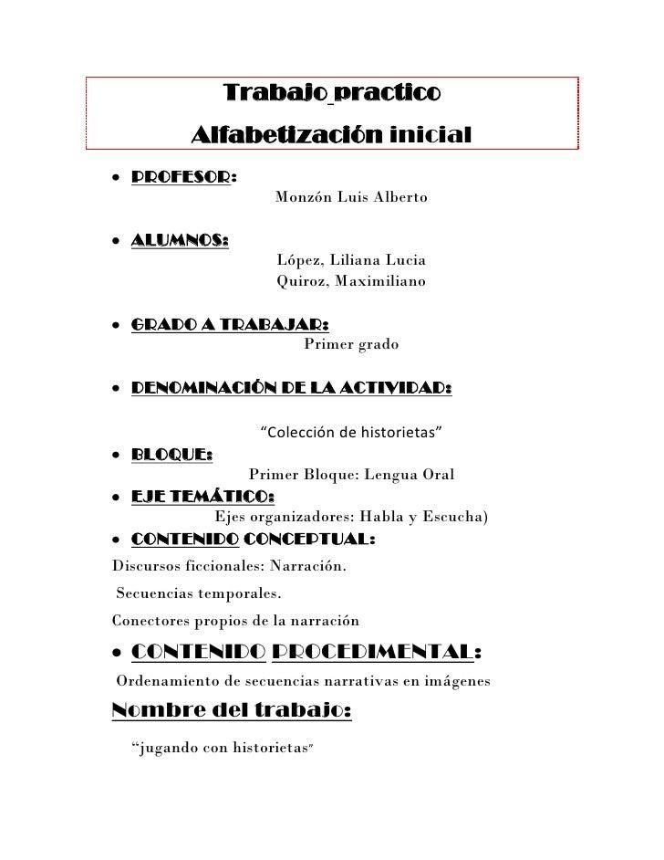 Trabajo practico           Alfabetización inicial  PROFESOR:                      Monzón Luis Alberto  ALUMNOS:           ...