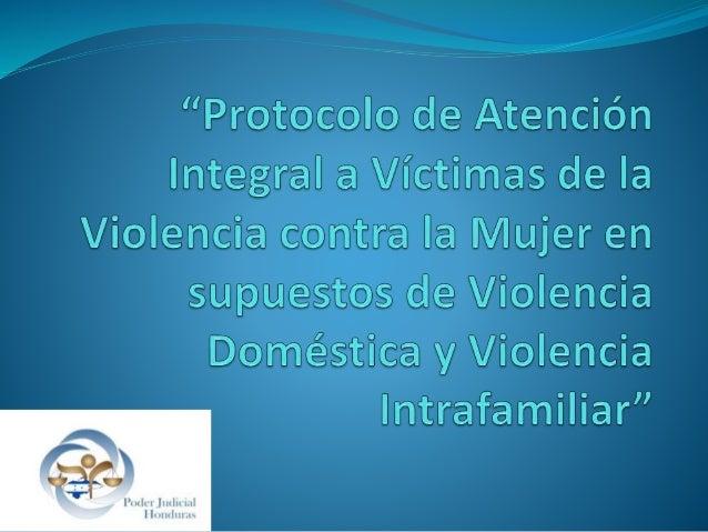 Resumen del Proyecto Honduras cuenta con 2 ámbitos de protección a mujeres víctimas de violencia. CIVIL Violencia Doméstic...
