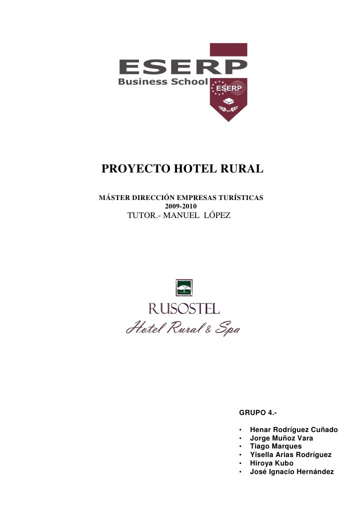 PROYECTO HOTEL RURAL  MÁSTER DIRECCIÓN EMPRESAS TURÍSTICAS               2009-2010       TUTOR.- MANUEL LÓPEZ             ...