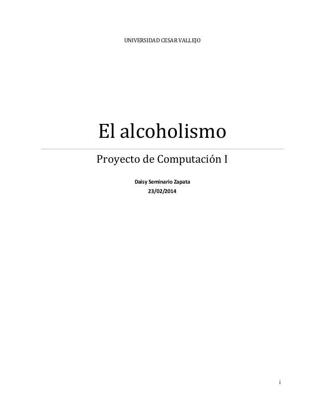 i UNIVERSIDAD CESAR VALLEJO El alcoholismo Proyecto de Computación I Daisy Seminario Zapata 23/02/2014