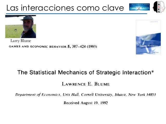 Larry Blume Las interacciones como clave