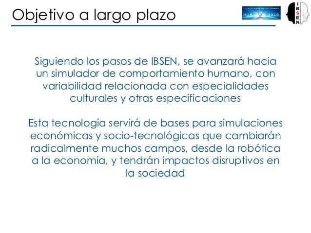 Siguiendo los pasos de IBSEN, se avanzará hacia un simulador de comportamiento humano, con variabilidad relacionada con es...