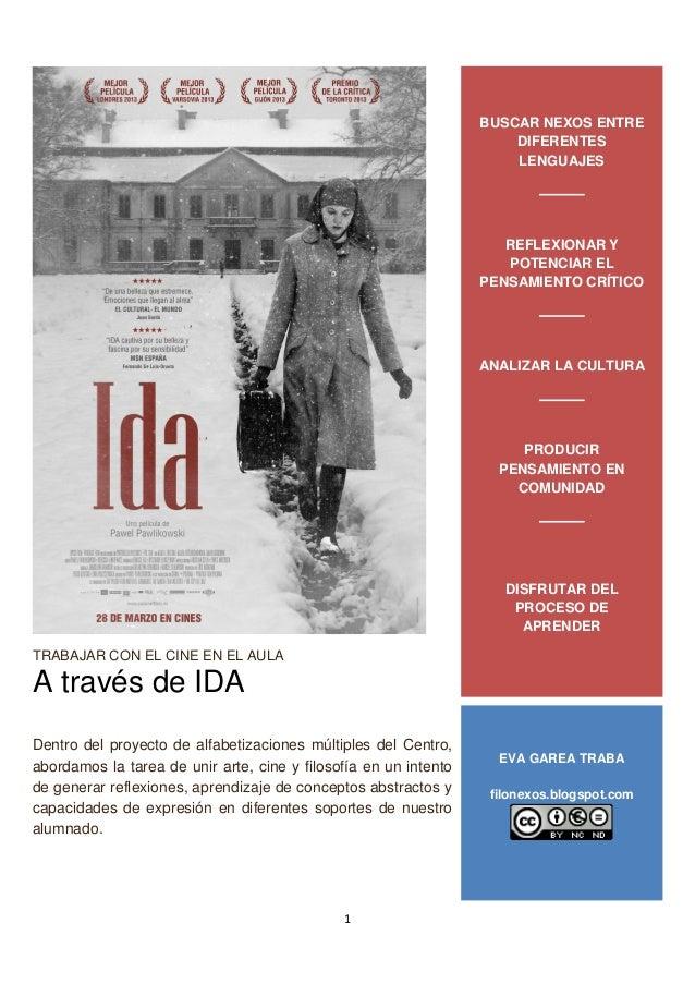 1 TRABAJAR CON EL CINE EN EL AULA A través de IDA Dentro del proyecto de alfabetizaciones múltiples del Centro, abordamos ...