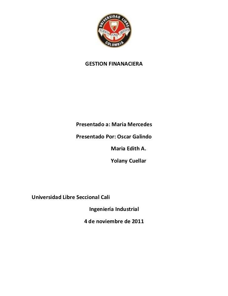 GESTION FINANACIERA                  Presentado a: Maria Mercedes                  Presentado Por: Oscar Galindo          ...