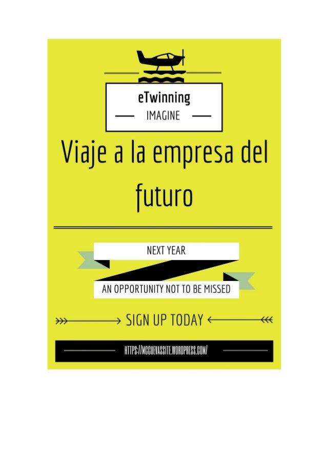 Proyecto Final -Curso Proyecta eTwinning Viaje a la empresa del futuro 2 Título Imagine… Viaje a la empresa del futuro  T...