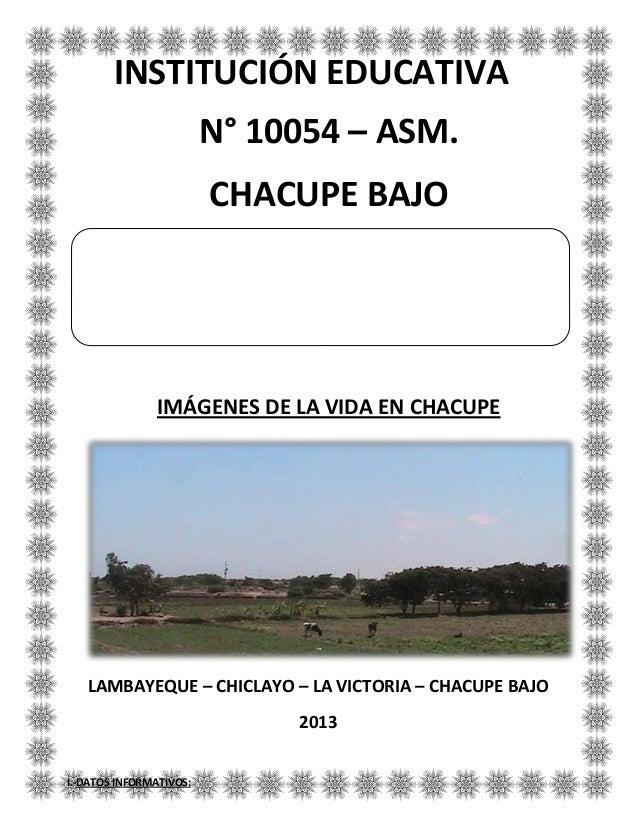 N° 10054 – ASM. CHACUPE BAJO IMÁGENES DE LA VIDA EN CHACUPE I.-DATOS INFORMATIVOS: PLAN OPERATIVO: REVALORANDO LA CULTURA ...