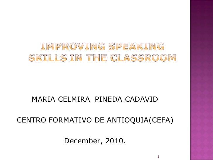 <ul><li>MARIA CELMIRA  PINEDA CADAVID </li></ul><ul><li>CENTRO FORMATIVO DE ANTIOQUIA(CEFA) </li></ul><ul><li>December, 20...