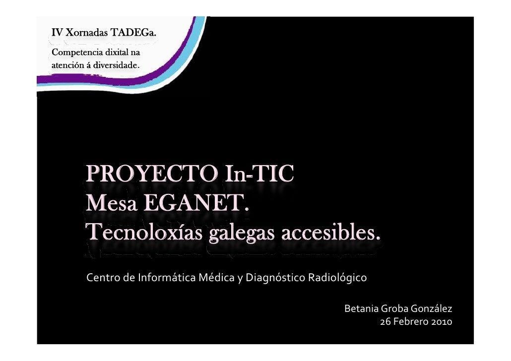 IV Xornadas TADEGa. Competencia dixital na atención á diversidade.              PROYECTO In-TIC          Mesa EGANET.    ...