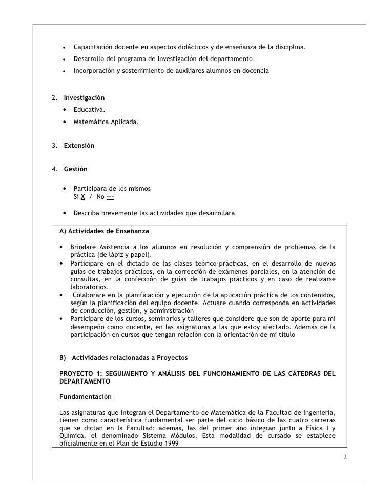 •    Capacitación docente en aspectos didácticos y de enseñanza de la disciplina.       •    Desarrollo del programa de in...
