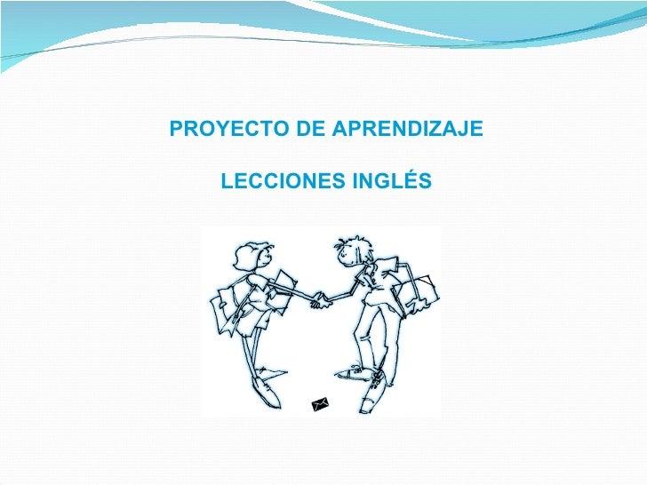 PROYECTO DE APRENDIZAJE   LECCIONES INGLÉS
