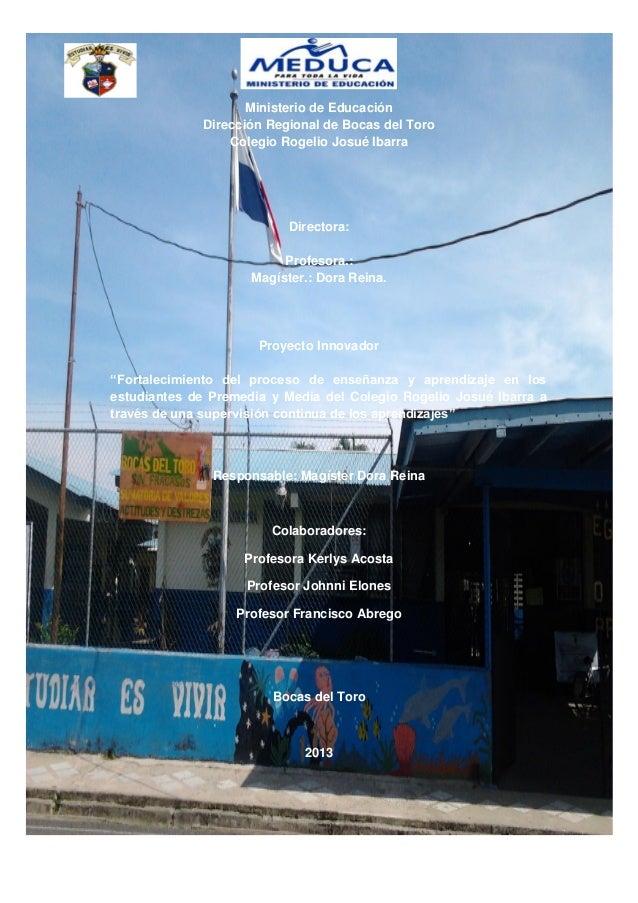 Ministerio de EducaciónDirección Regional de Bocas del ToroColegio Rogelio Josué IbarraDirectora:Profesora.:Magíster.: Dor...