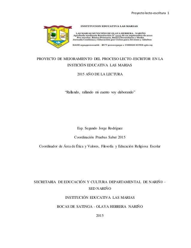 Proyectolecto-escritura 1 PROYECTO DE MEJORAMIENTO DEL PROCESO LECTO-ESCRITOR EN LA INSTICIÓN EDUCATIVA LAS MARIAS 2015 AÑ...