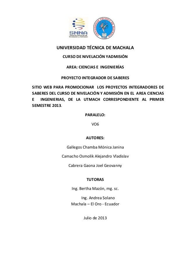 UNIVERSIDAD TÉCNICA DE MACHALA CURSO DE NIVELACIÓN YADMISIÓN AREA: CIENCIAS E INGENIERÍAS PROYECTO INTEGRADOR DE SABERES S...