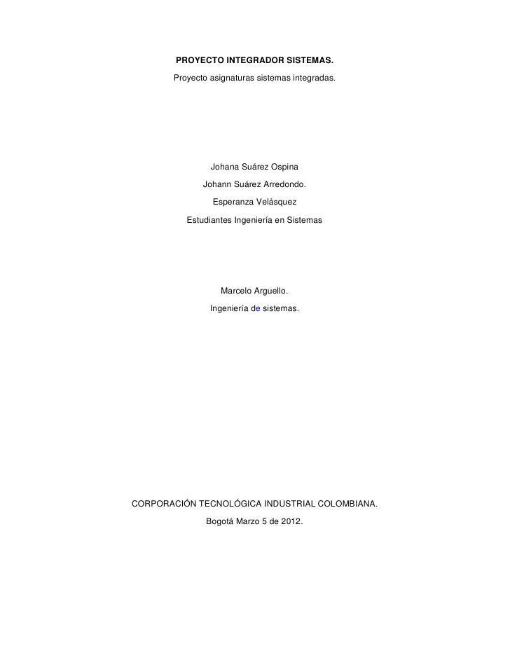 PROYECTO INTEGRADOR SISTEMAS.       Proyecto asignaturas sistemas integradas.                Johana Suárez Ospina         ...