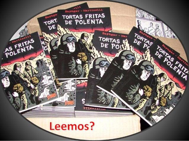 """Proyecto interdisciplinario, entre docentes y alumnos, desde la Lectura de la Historieta """" Tortas fritas de Polenta"""" ,la e..."""