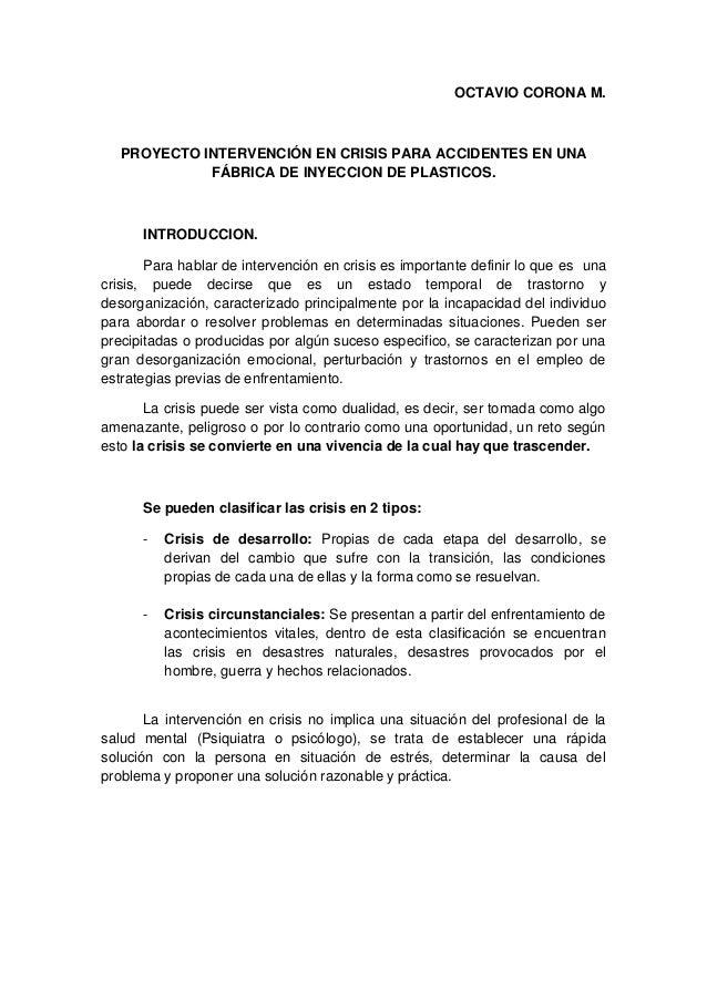OCTAVIO CORONA M.PROYECTO INTERVENCIÓN EN CRISIS PARA ACCIDENTES EN UNAFÁBRICA DE INYECCION DE PLASTICOS.INTRODUCCION.Para...