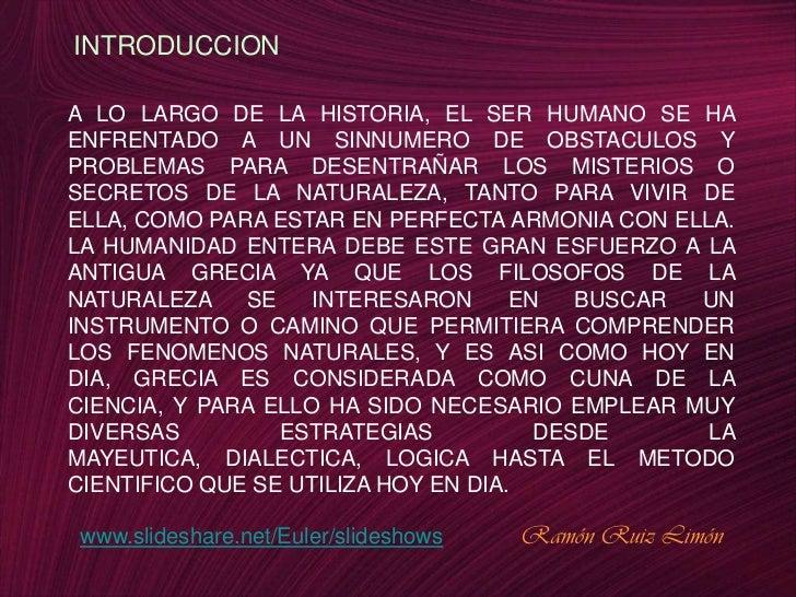 INTRODUCCION  A LO LARGO DE LA HISTORIA, EL SER HUMANO SE HA ENFRENTADO A UN SINNUMERO DE OBSTACULOS Y PROBLEMAS PARA DESE...
