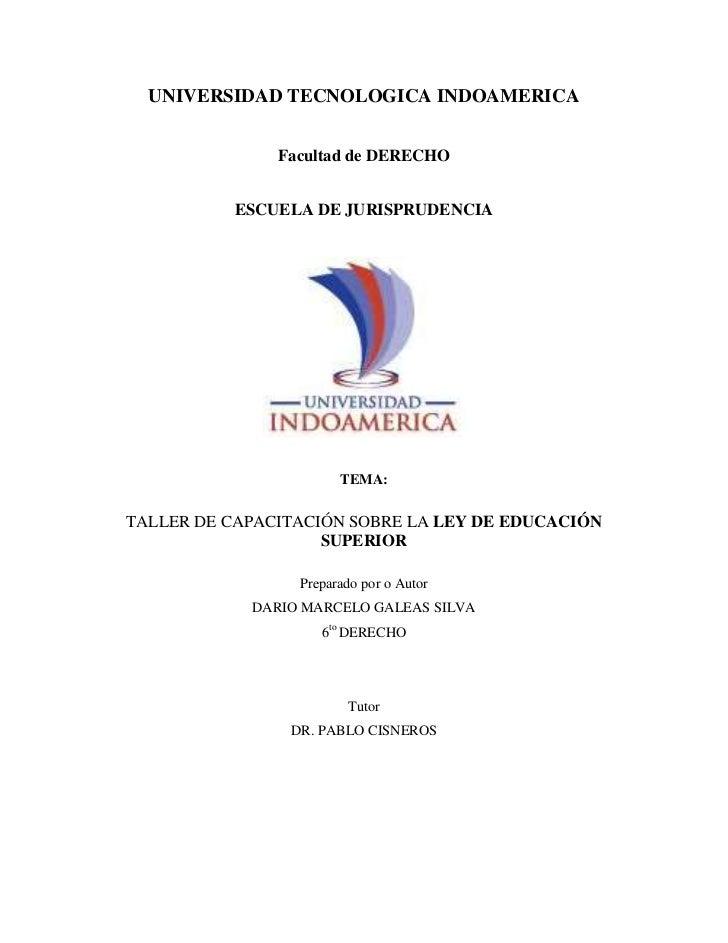 UNIVERSIDAD TECNOLOGICA INDOAMERICA<br /><br />Facultad de DERECHO<br /><br />ESCUELA DE JURISPRUDENCIA<br />TEMA: <br /...