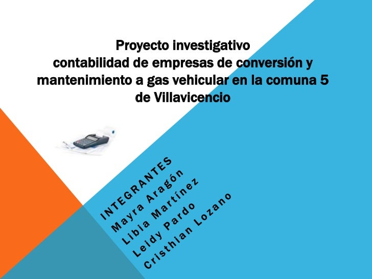 Proyecto investigativo contabilidad de empresas de conversión ymantenimiento a gas vehicular en la comuna 5              d...