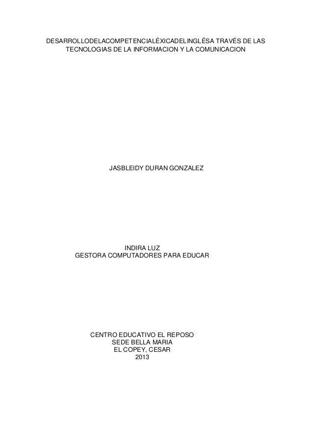 DESARROLLODELACOMPETENCIALÉXICADELINGLÉSA TRAVÉS DE LAS TECNOLOGIAS DE LA INFORMACION Y LA COMUNICACION  JASBLEIDY DURAN G...