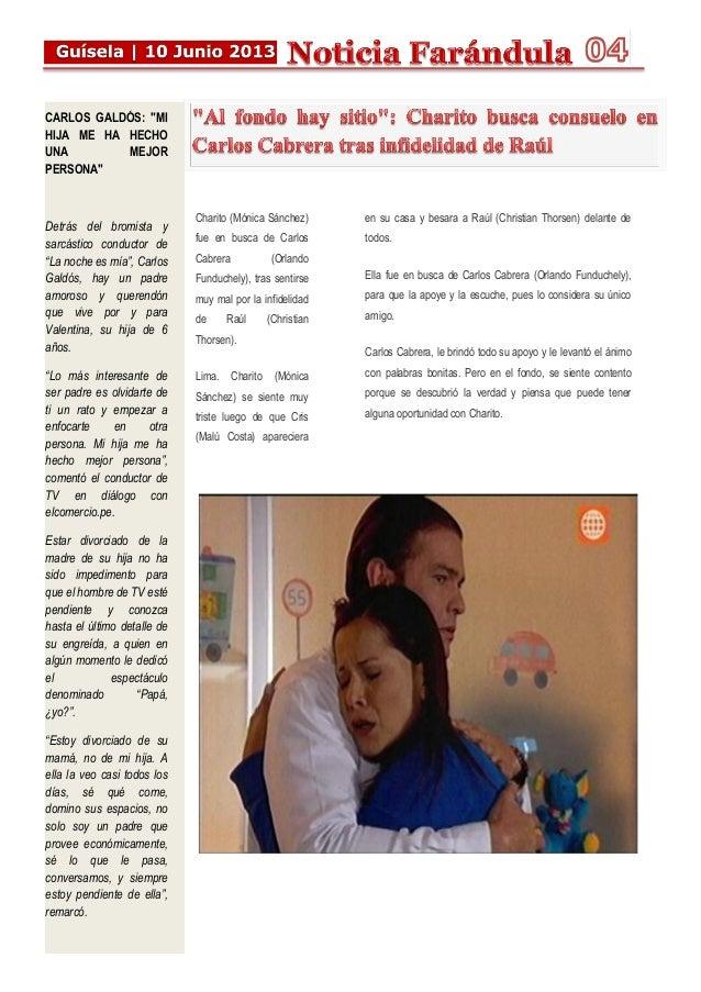 Charito (Mónica Sánchez) fue en busca de Carlos Cabrera (Orlando Funduchely), tras sentirse muy mal por la infidelidad de ...