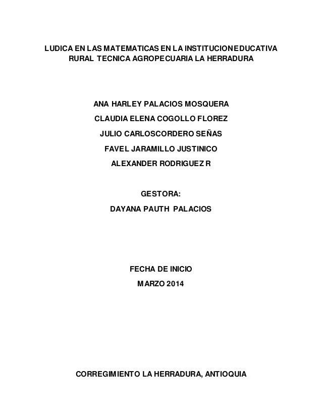 LUDICA EN LAS MATEMATICAS EN LA INSTITUCION EDUCATIVA  RURAL TECNICA AGROPECUARIA LA HERRADURA  ANA HARLEY PALACIOS MOSQUE...