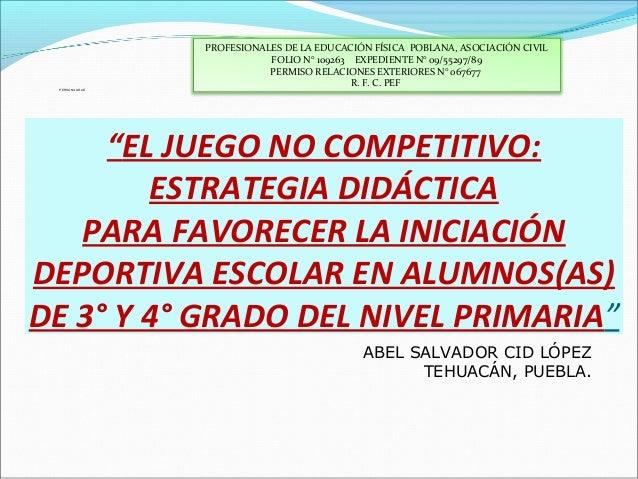 """""""EL JUEGO NO COMPETITIVO: ESTRATEGIA DIDÁCTICA PARA FAVORECER LA INICIACIÓN DEPORTIVA ESCOLAR EN ALUMNOS(AS) DE 3° Y 4° GR..."""
