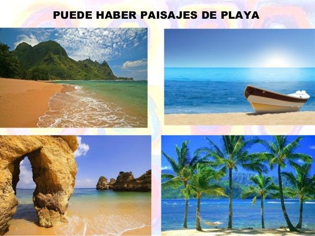 PUEDE HABER PAISAJES DE PLAYA