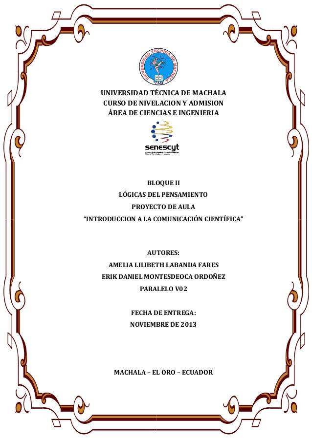 UNIVERSIDAD TÉCNICA DE MACHALA CURSO DE NIVELACION Y ADMISION ÁREA DE CIENCIAS E INGENIERIA  BLOQUE II LÓGICAS DEL PENSAMI...