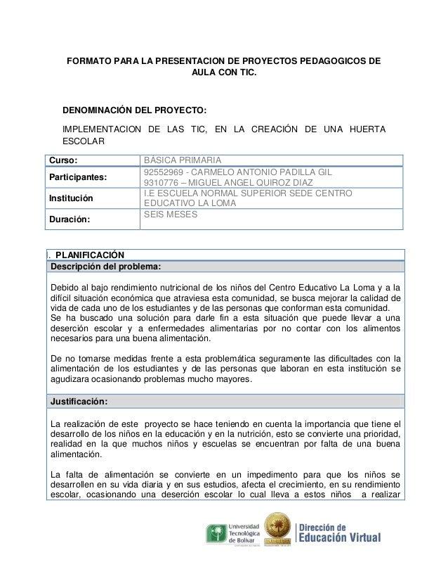 FORMATO PARA LA PRESENTACION DE PROYECTOS PEDAGOGICOS DE AULA CON TIC.  DENOMINACIÓN DEL PROYECTO: IMPLEMENTACION DE LAS T...