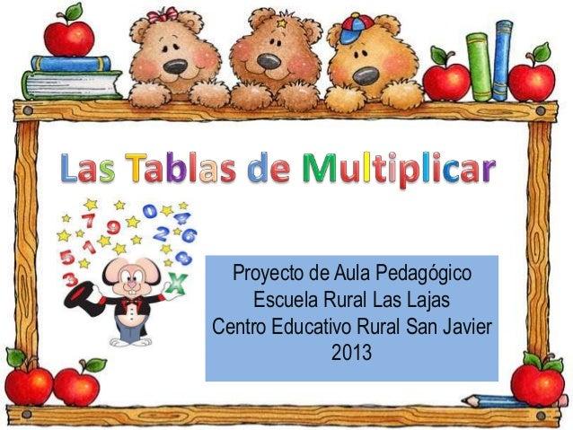 Proyecto de Aula Pedagógico Escuela Rural Las Lajas Centro Educativo Rural San Javier 2013