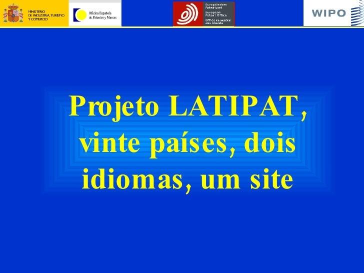 Projeto LATIPAT, vinte países, dois idiomas, um site