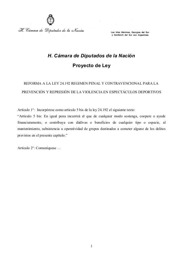 H. Cámara de Diputados de la Nación                                      Proyecto de Ley    REFORMA A LA LEY 24.192 REGIME...