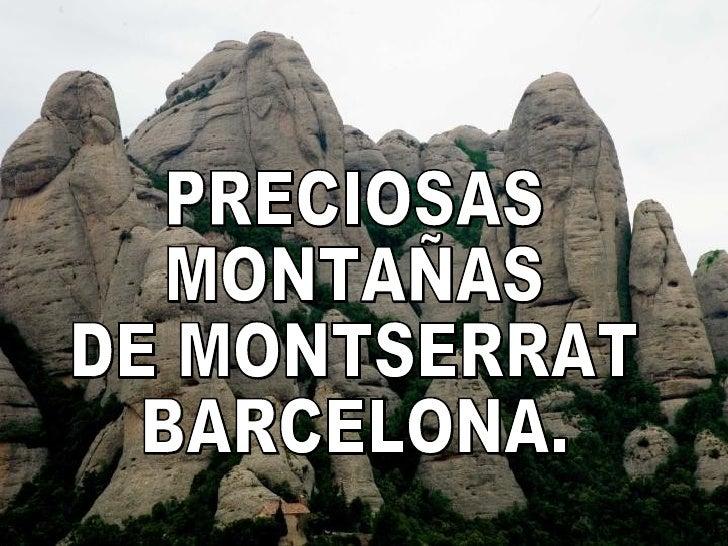 PRECIOSAS MONTAÑAS DE MONTSERRAT BARCELONA.