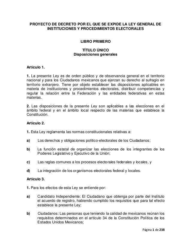 Página 1 de 238 PROYECTO DE DECRETO POR EL QUE SE EXPIDE LA LEY GENERAL DE INSTITUCIONES Y PROCEDIMIENTOS ELECTORALES LIBR...