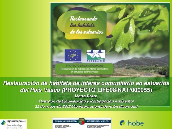 Restauración de hábitats de interés comunitario en estuarios     del País Vasco (PROYECTO LIFE08/NAT/000055)              ...